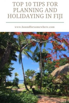 Top 10 Tips for Planning and Holidaying In Fiji